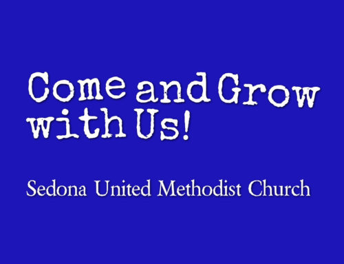 Come and Grow With Us at Sedona UMC