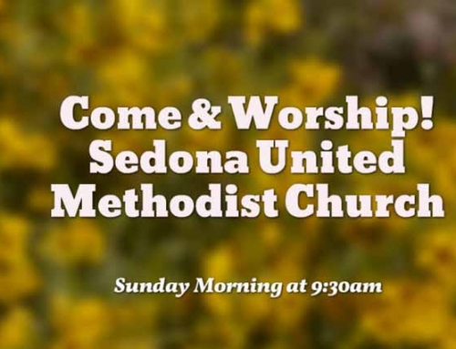 You are Invited!  Sunday Worship 9:30am at Sedona United Methodist Church