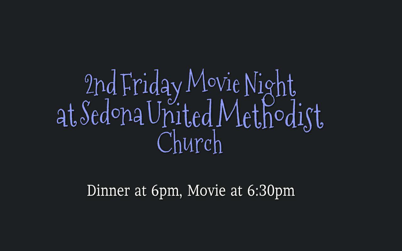 Why Movie Night at Sedona UMC?